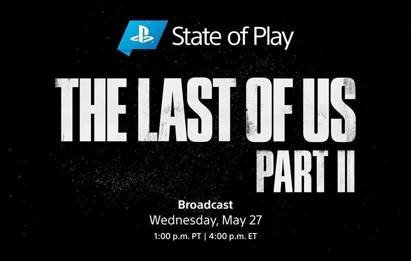 برنامه State of Play فردا شب به Last of Us Part II خواهد پرداخت